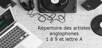Chansons anglophones populaires et artistes à découvrir (les années 50 à aujourd'hui) : 1 à 9 et lettre A