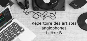 Chansons anglophones populaires et artistes à découvrir (les années 50 à aujourd'hui) : lettre B