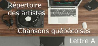 Artistes québécois – Les plus belles chansons et artistes à découvrir d'hier à aujourd'hui – Lettre A