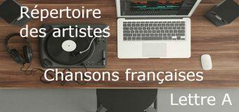 Artistes français et européens – Les plus belles chansons françaises et artistes à découvrir d'hier à aujourd'hui – Lettre A