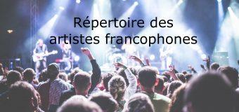 Répertoire des artistes francophones (québécois, français, belges, européens, etc.)
